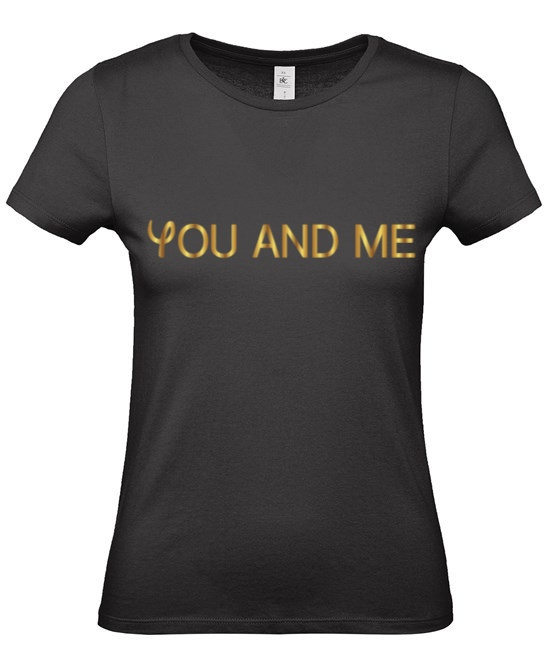 Tee-Shirt « YOU and ME » Femme